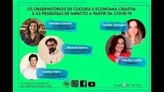#2 | Os Observatórios de Cultura e Economia Criativa e as pesquisas de impacto a partir da Covid-19