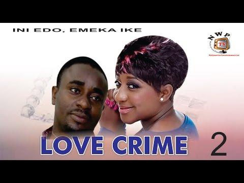 Love Crime 2 - Nigerian Nollywood  Movie