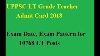 UPPSC LT Grade Admit Card 2018, UPPSC LT Grade Teacher Written Exam Date 2018