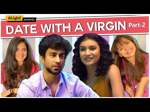Alright! | Date With A Virgin Part 2 | ft. Ambrish Verma, Mehek Mehra & Jahnvi Rawat