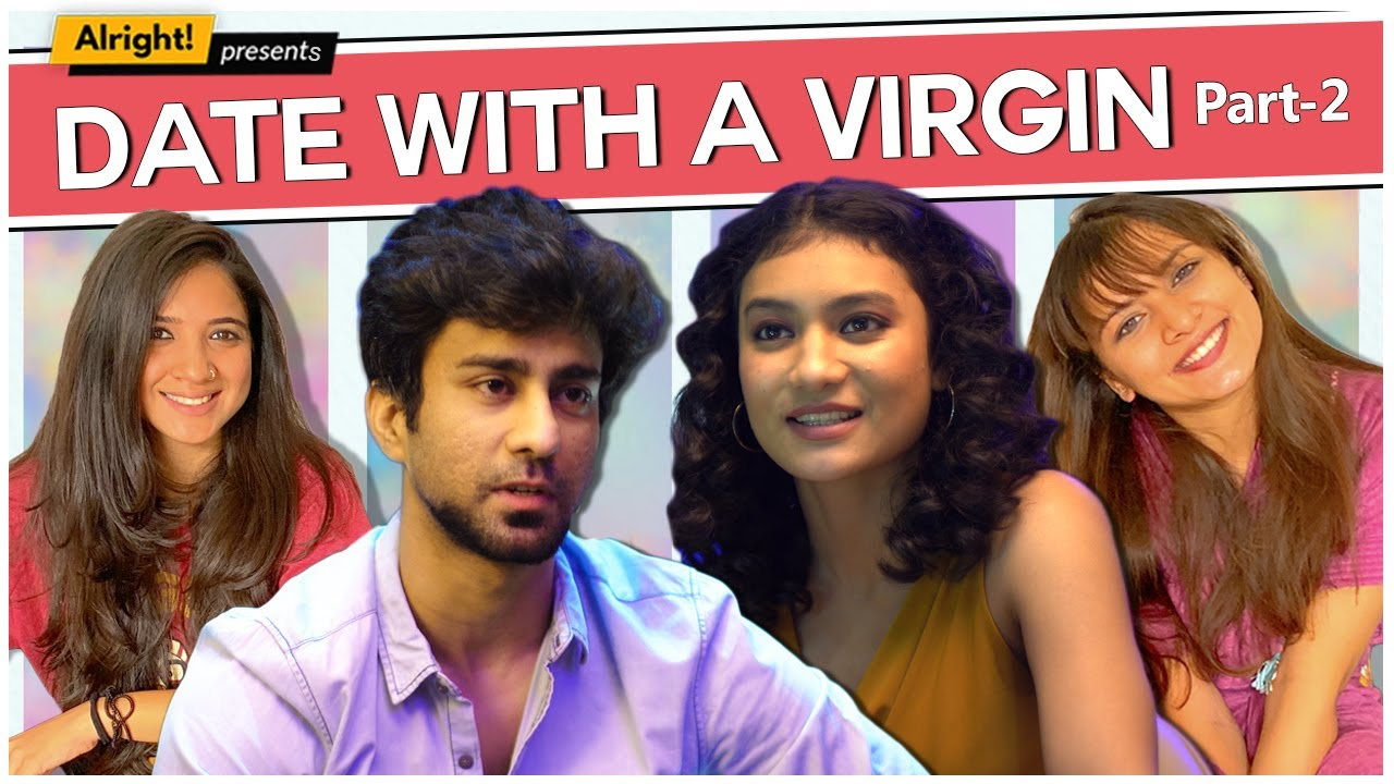 Download Alright! | Date With A Virgin Part 2 | ft. Ambrish Verma, Mehek Mehra & Jahnvi Rawat