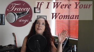 If I Were Your Woman ~ Gladys Knight and the Pips' version [cover by Tracey Sings]