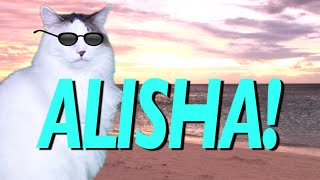 HAPPY BIRTHDAY ALISHA! - EPIC CAT Happy Birthday Song