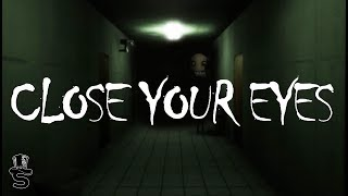 CLOSE YOUR EYES | Indie Horror Game Let's Play | PC Gameplay (Full Walkthrough)