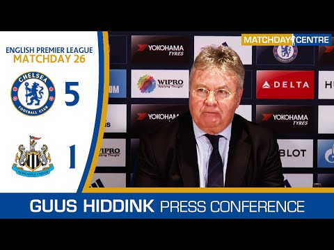Chelsea 5-1 Newcastle United : Guus Hiddink Press Conference
