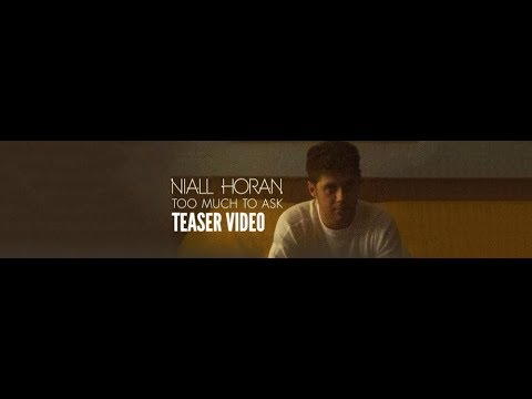 Niall Horan - Too Much To Ask (Teaser Video)