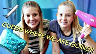 Guess where we are going || What we packed || Taylor and Vanessa