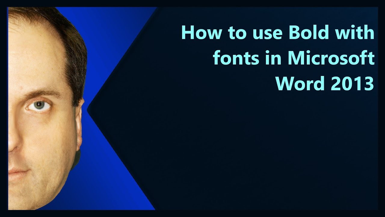 How to use Bold with fonts in Microsoft Word 2013