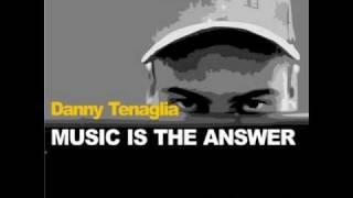 Danny Tenaglia & Celeda - Music Is The Answer (Dancin & Prancin)