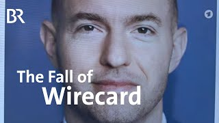 The Fall of Wirecard: A story of seers, deceivers and the deceived | Documentary | DokThema | BR