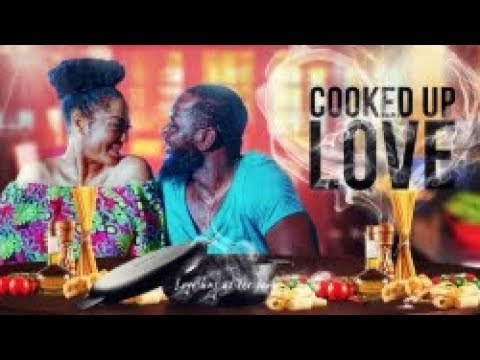 Download COOKED UP LOVE - [Part 1] Latest 2018 Nigerian Nollywood Drama Movie