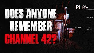 """Does Anyone Remember Channel 42?"" Creepypasta"