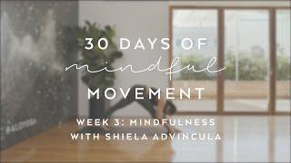 Day 22: Mindfulness with Shiela Advincula - 30 Days of Mindful Movement