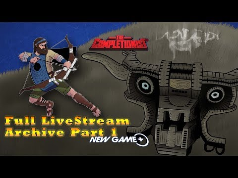 The Completionist Completes Shadow of the Colossus LIVE! Livestream Vod Part 1