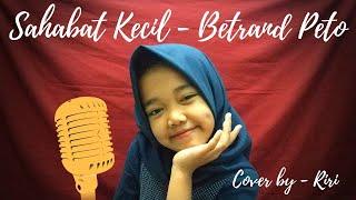 Download SAHABAT KECIL - BETRAND PETO | COVER BY RIRI #sahabatkecil #betrandpeto