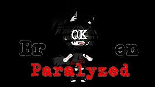 Paralyzed //Glmv\\