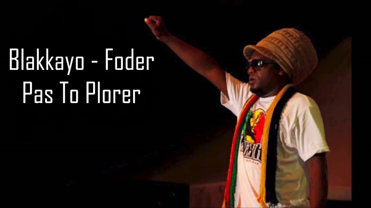 Blakkayo - Foder Pas To Plorer (Lyrics)
