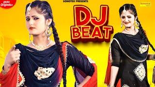 DJ BEAT   Pranjal Dahiya   Anjali Raghav   New Haryanvi Songs Haryanavi 2021   Sonotek