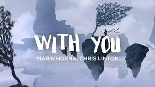 Marin Hoxha & Chris Linton - With You (Lyrics)