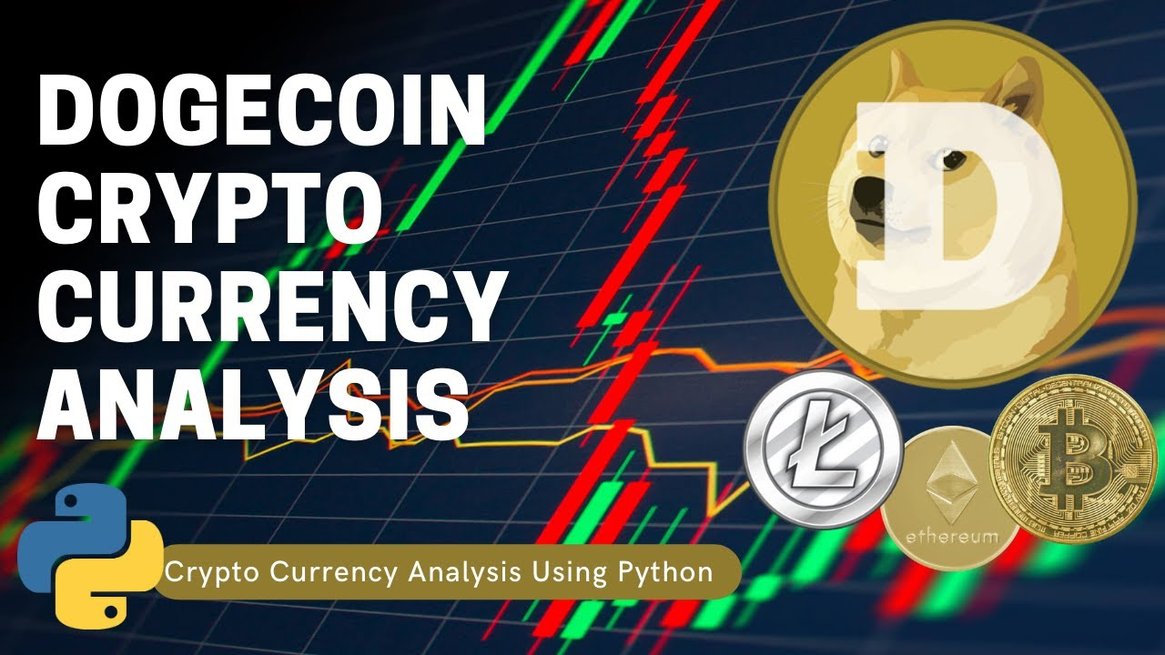 Dogecoin Crypto Currency Analysis Using Python