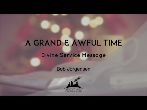 A Grand & Awful Time Bob Jorgensen