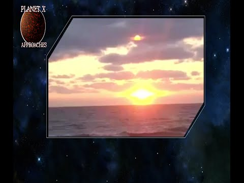 Watch recent video of two suns (Planet X) rising and setting from various places around the world!