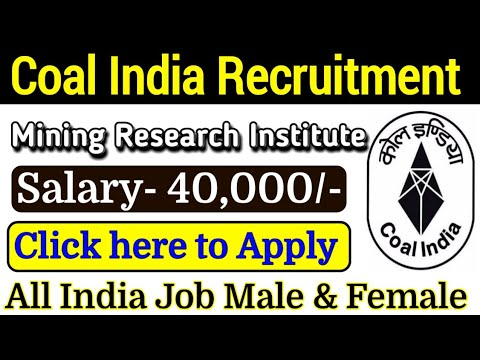 COAL INDIA Recruitment 2019 || Mining & Fuel Research Institute Recruitment 2019 || Salary 40000