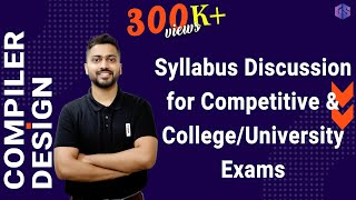 Lec-1: Compiler Design Syllabus Discussion for Competitive & College/University Exams