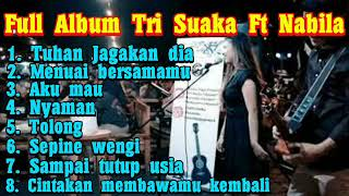 Download Lagu FULL ALBUM TRI SUAKA FEAT NABILA SUAKA COVER TERBARU || MUSISI JOGJA PROJECT. mp3