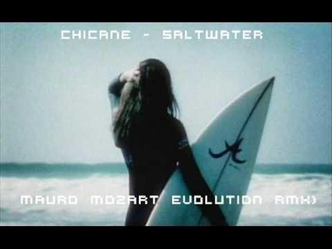 Chicane - Saltwater Sound Systems (Mauro Mozart Evolution Rmx)