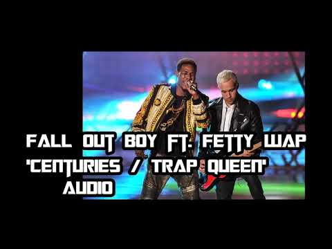 Fall Out Boy ft. Fetty Wap - 'Centuries/Trap Queen' AUDIO
