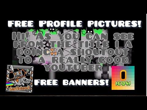 SHOUTOUT | GEOMETRY DASH PLAYER THAT DOES FREE PROFILE PICTURES!