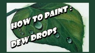 How To Paint : Dew Drops