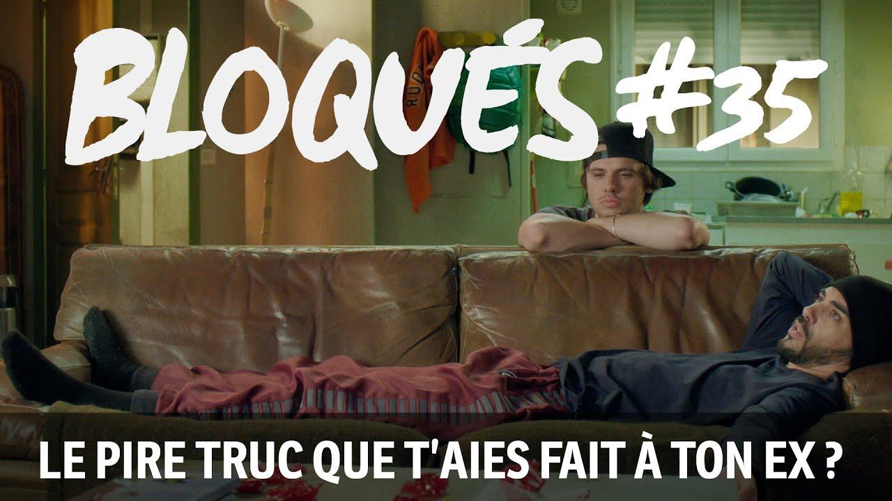Download Bloqués #35 - Le pire truc que t'aies fait à ton ex