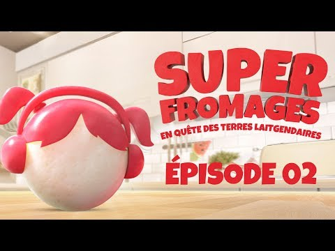 SUPER FROMAGES E02 -