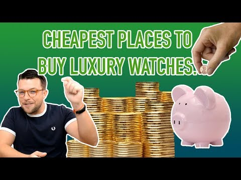 ⌚ CHEAPEST Places To Buy LUXURY Watches !!!