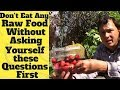 Don't Eat Any Raw Food without Asking Yourself these Questions First