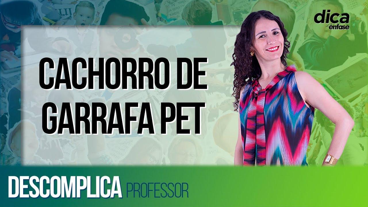 Brinquedo reciclável: Cachorro de garrafa pet  - Participação especial Nathália | DICA #39