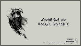 Hangi Tavakoli - Maybe One Day