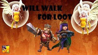 TH 10 King walk & Queen walk for mad loot