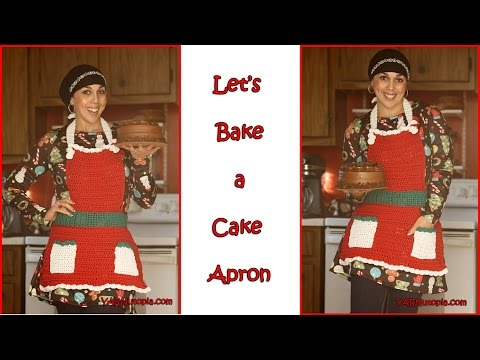 Crochet Tutorial: Let's Bake a Cake Apron