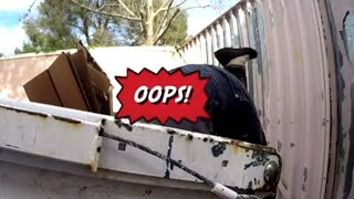 DUMPSTER DIVING- DO NOT FALL IN!