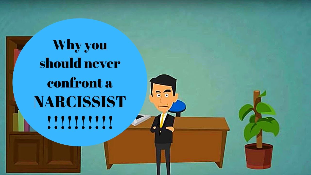 Why you should never confront a narcissist