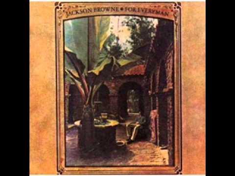 Jackson Browne  -  Sing My Songs To Me / For Everyman (Everyman, 1973)