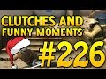 CSGO Funny Moments and Clutches #226 - CAFM CS GO