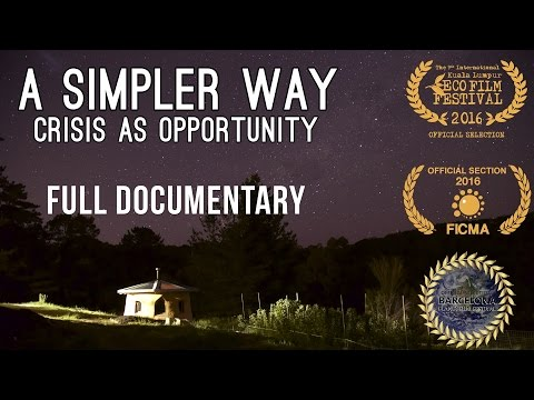 A Simpler Way: Crisis as Opportunity (2016) - Free Full Docu