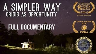 A Simpler Way: Crisis As Opportunity  2016  - Free Full Documentary