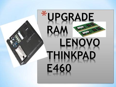 HOW TO UPGRADE LENOVO THINKPAD E460 RAM !! HDD