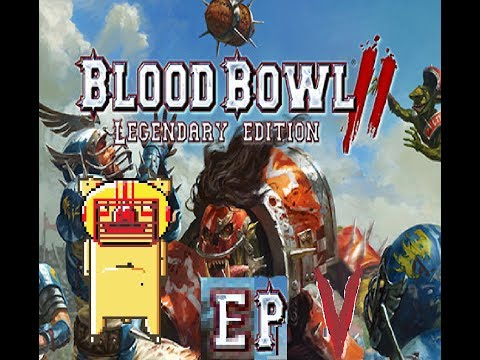 Blood Bowl 2 Legendary Edition - ep5 - 3 Decker Games |