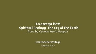 An except from Spiritual Ecology: The Cry of the Earth